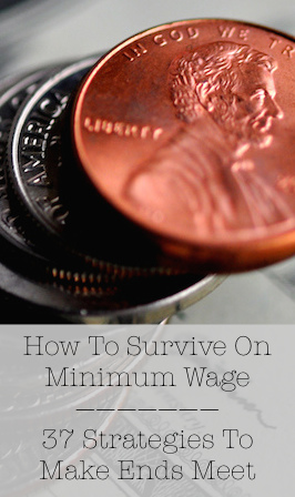 How To Survive On Minimum Wage - 37 Strategies To Make Ends Meet