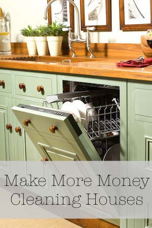 Make More Money Cleaning Houses