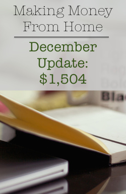 Making Money From Home - December Update $1,504