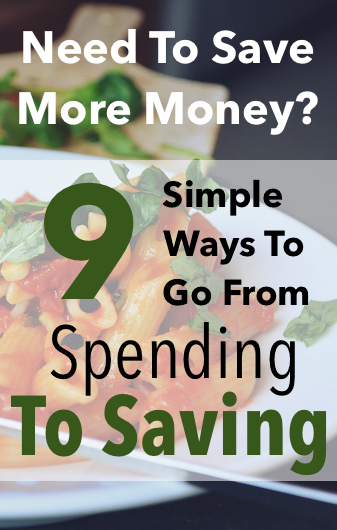 Need To Save More Money? Nine Simple Ways To Go From Spending To Saving